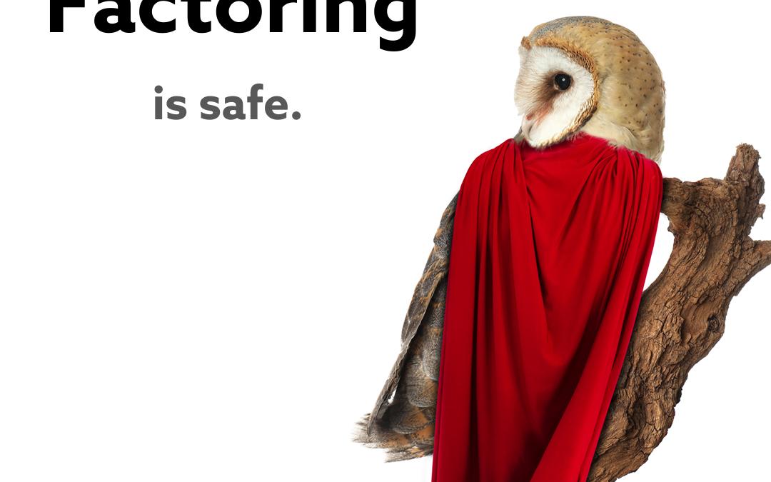 Is Factoring Safe?